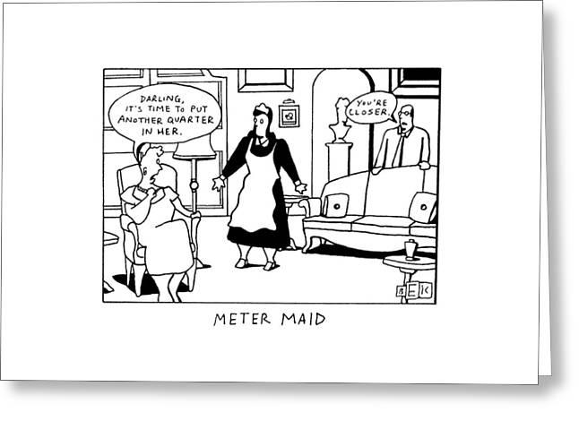 Meter Maid Greeting Card by Bruce Eric Kaplan