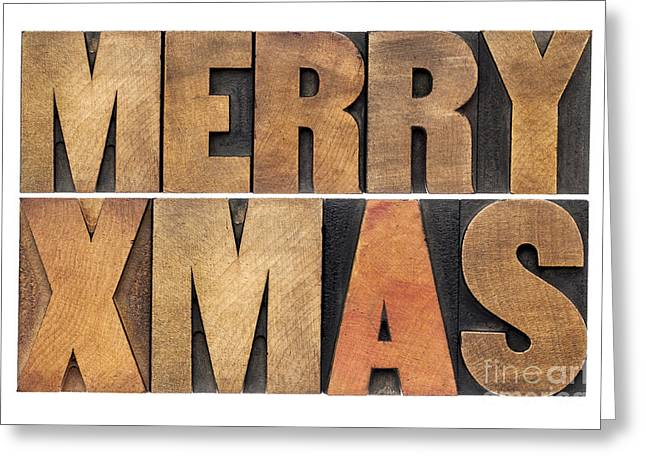 Greeting Card featuring the photograph Meyy Xmas In Wood Type by Marek Uliasz