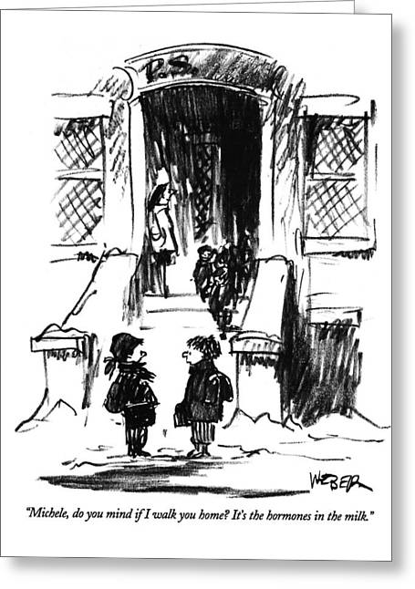 Michele, Do You Mind If I Walk You Home?  It's Greeting Card by Robert Weber