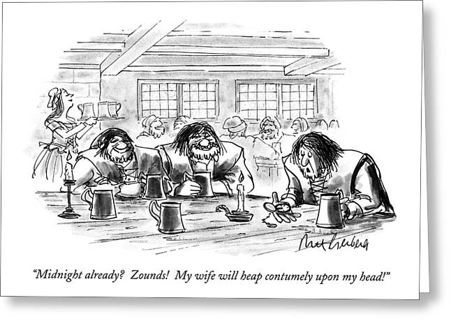 Midnight Already?  Zounds!  My Wife Will Heap Greeting Card by Mort Gerberg