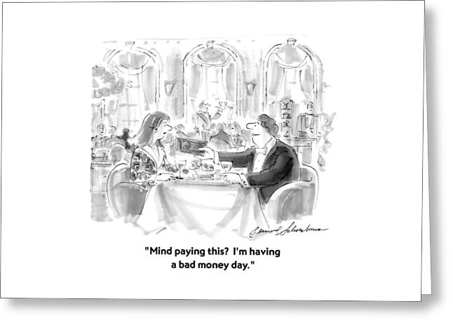 Mind Paying This?  I'm Having A Bad Money Day Greeting Card