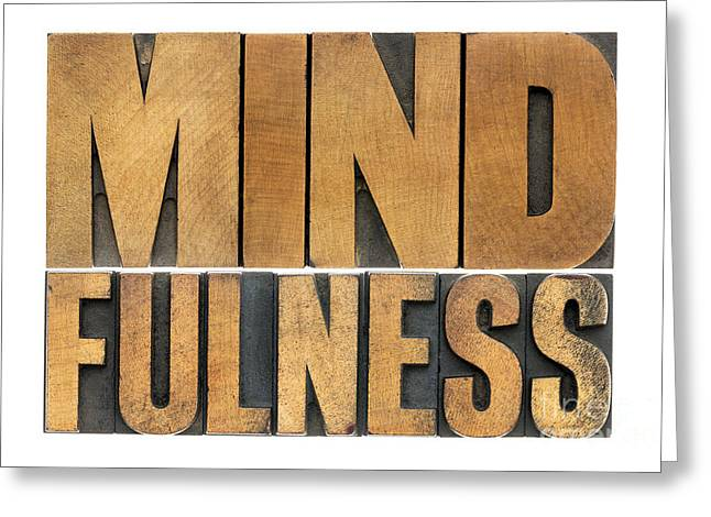 Greeting Card featuring the photograph Mindfulness Word In Wood Type by Marek Uliasz