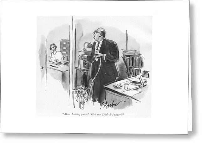 Miss Lewis, Quick! Get Me Dial-a-prayer! Greeting Card