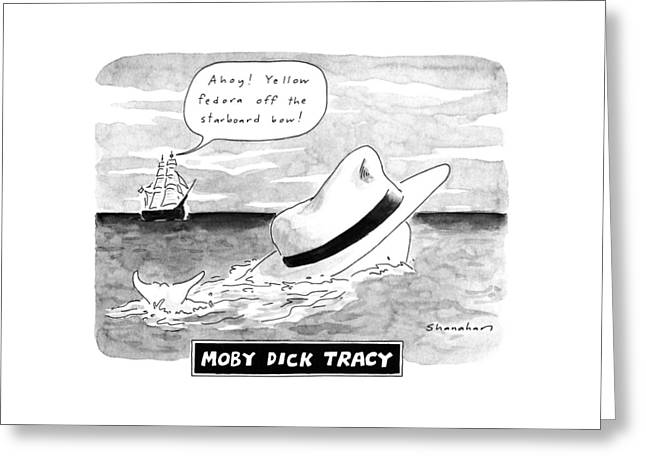 Moby Dick Tracy Ahoy!  Yellow Fedora Greeting Card