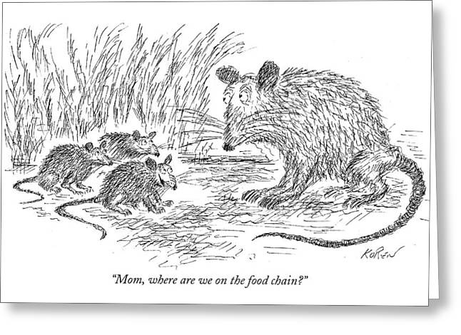 Mom, Where Are We On The Food Chain? Greeting Card by Edward Koren