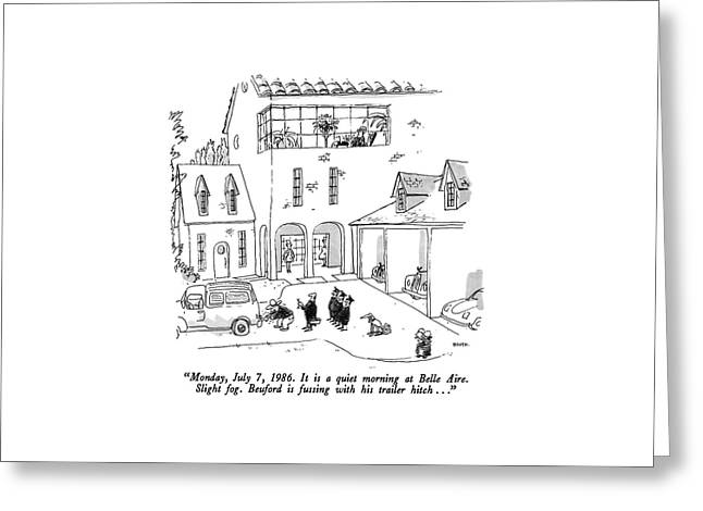 Monday, July 7, 1986. It Is A Quiet Morning Greeting Card by George Booth