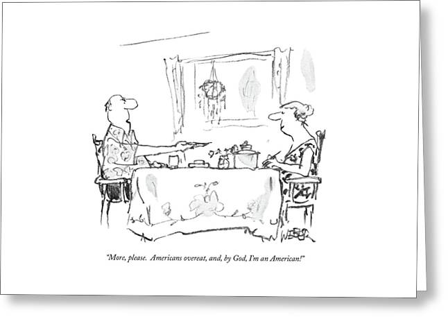 More, Please.  Americans Overeat, And, By God Greeting Card