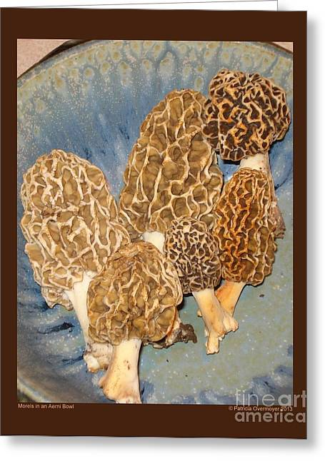 Morels In An Aerni Bowl Greeting Card by Patricia Overmoyer