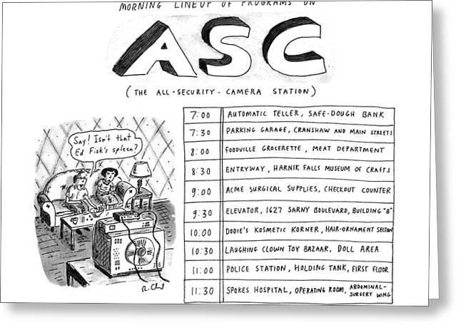 Morning Lineup Of Programs On Asc Greeting Card by Roz Chast