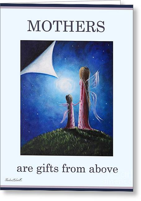 Mother's Are Gifts From Above By Shawna Erback Greeting Card