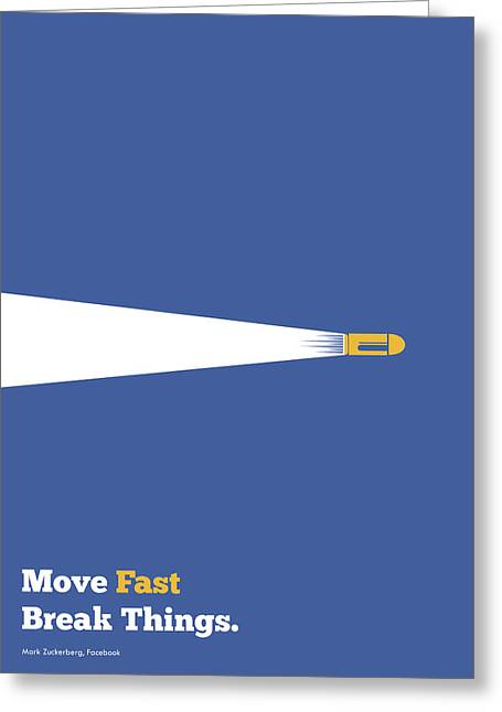 Move Fast Break Thing Life Motivational Typography Quotes Poster Greeting Card by Lab No 4 - The Quotography Department