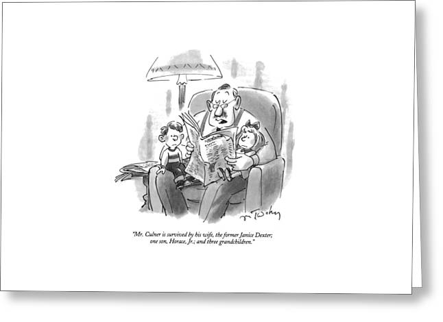 Mr. Culner Is Survived By His Wife Greeting Card by Mike Twohy