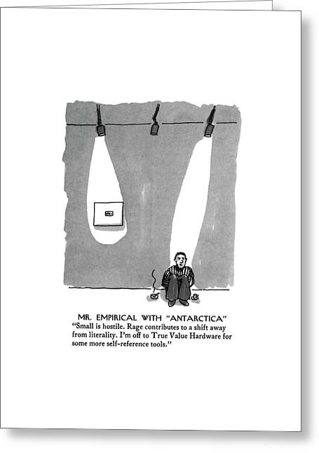 Mr. Empirical With Antarctica Small Is Hostile Greeting Card by Michael Crawford