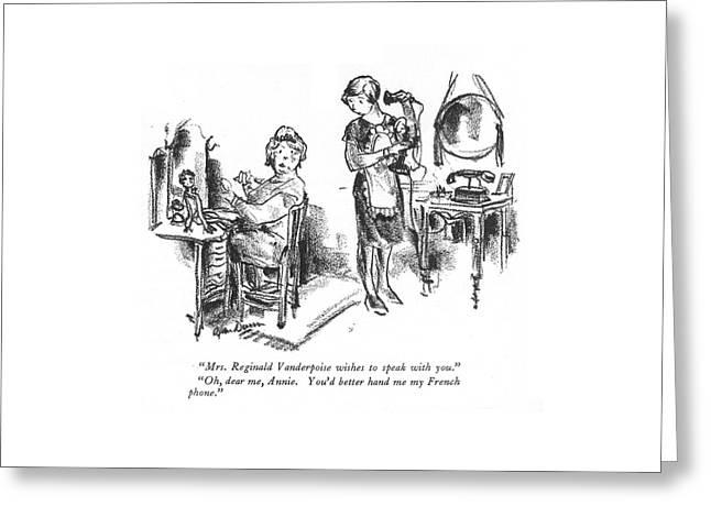 Mrs. Reginald Vanderpoise Wishes To Speak Greeting Card