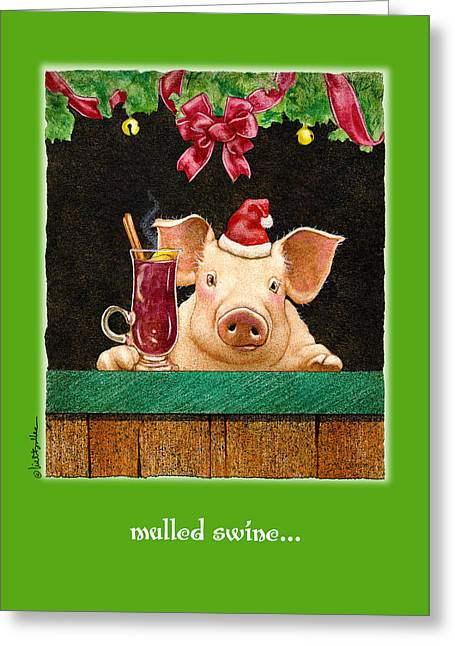 Mulled Swine... Greeting Card by Will Bullas