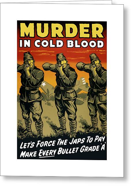Murder In Cold Blood - Ww2 Greeting Card by War Is Hell Store