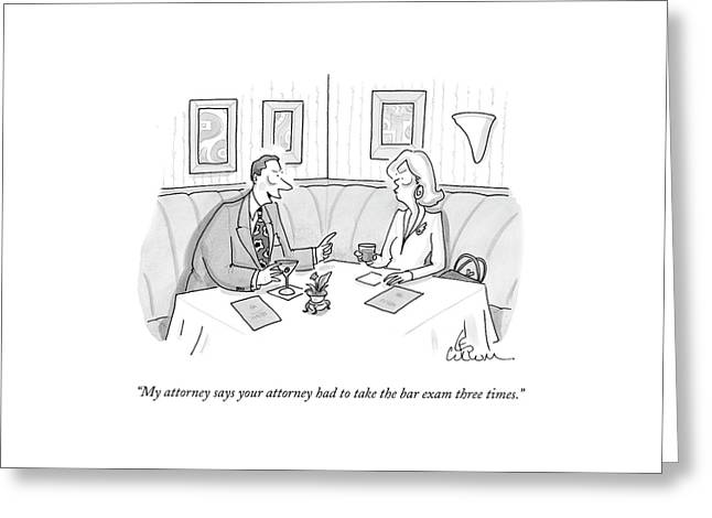 My Attorney Says Your Attorney Had To Take Greeting Card by Leo Cullum