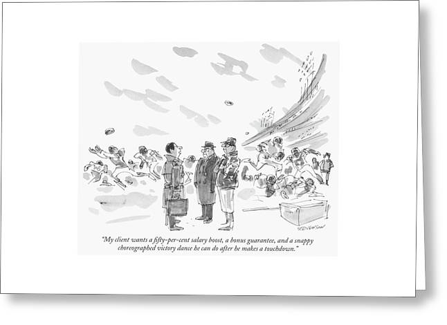 My Client Wants A Fifty-per-cent Salary Boost Greeting Card by James Stevenson