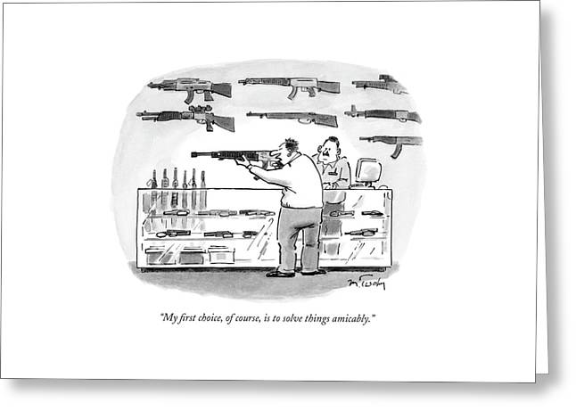 My First Choice Greeting Card by Mike Twohy