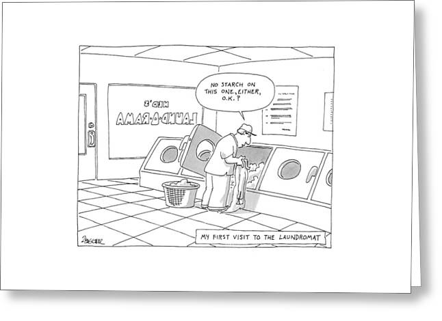 My First Visit To The Laundromat 'no Starch Greeting Card by Jack Ziegler