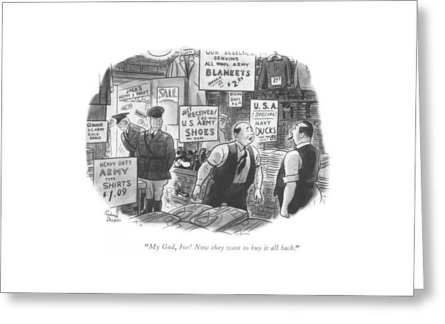 My God, Joe! Now They Want To Buy It All Back Greeting Card by Richard Decker