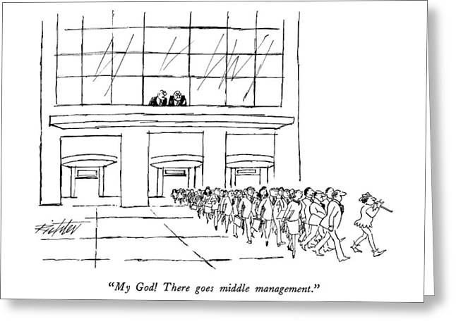 My God!  There Goes Middle Management Greeting Card by Mischa Richter