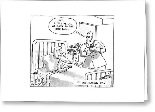 My Insurance Dad Greeting Card by Jack Ziegler