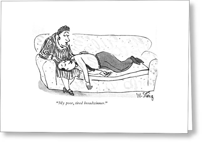 My Poor, Tired Breadwinner Greeting Card by William Steig