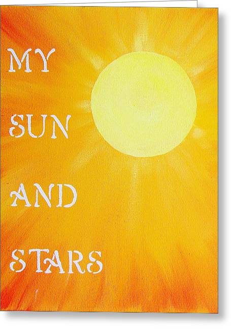My Sun And Stars Game Of Thrones Art Greeting Card