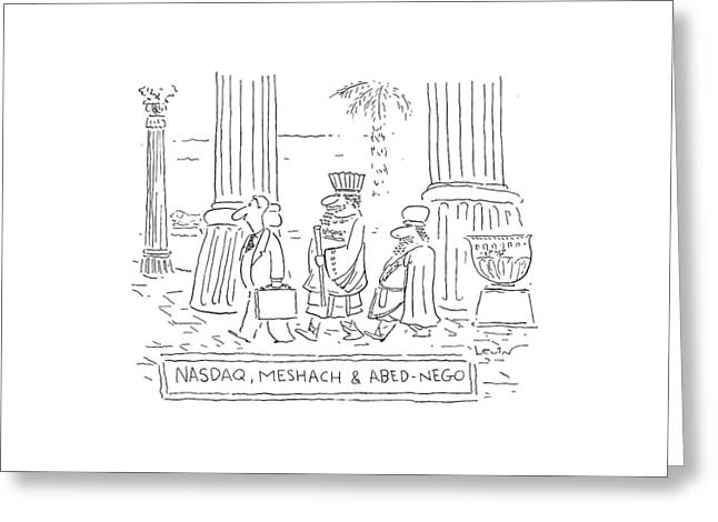 Nasdaq, Meshach And Abednego Greeting Card by Arnie Levin