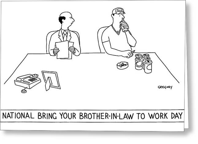 'national Bring Your Brother-in-law To Work Day' Greeting Card by Alex Gregory