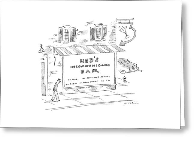 Ned's Incommunicado Bar Advertises A Lack Greeting Card by Michael Maslin