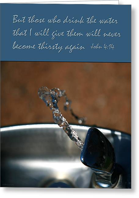 Never Be Thirsty Again John Greeting Card