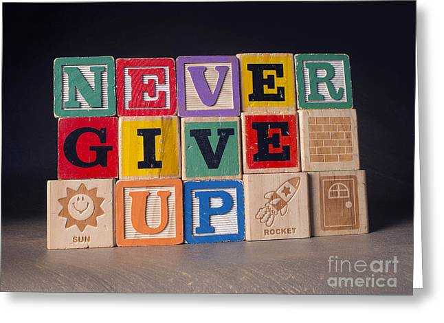 Never Give Up Greeting Card by Art Whitton