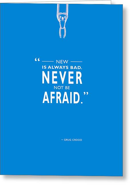 Never Not Be Afraid Greeting Card by Mark Rogan