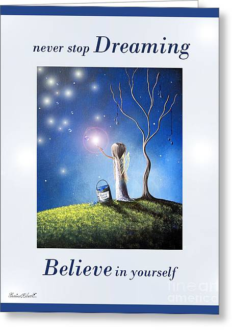 Never Stop Dreaming By Shawna Erback Greeting Card by Shawna Erback