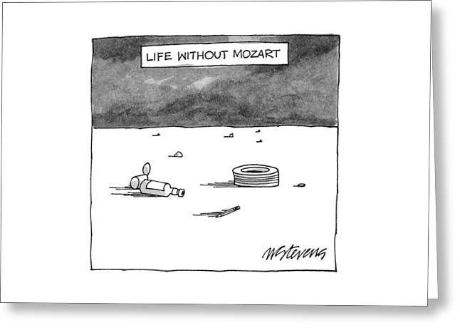 Life Without Mozart Greeting Card