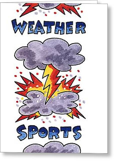 News Weather Sports Greeting Card by Charles Barsotti