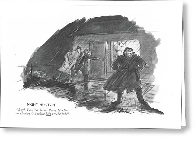 Night Watch Boy! There'll Be No Pearl Harbor Greeting Card