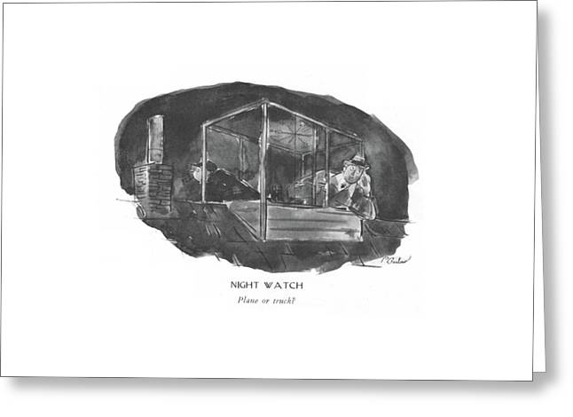 Night Watch  Plane Or Truck? Greeting Card by Perry Barlow