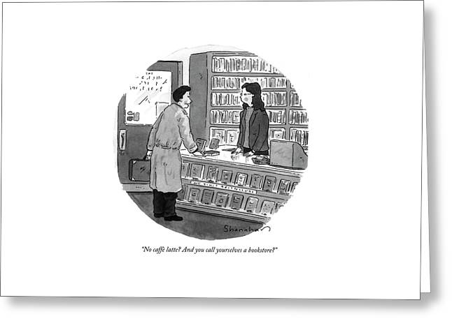 No Caffe Latte? And You Call Yourselves Greeting Card by Danny Shanahan