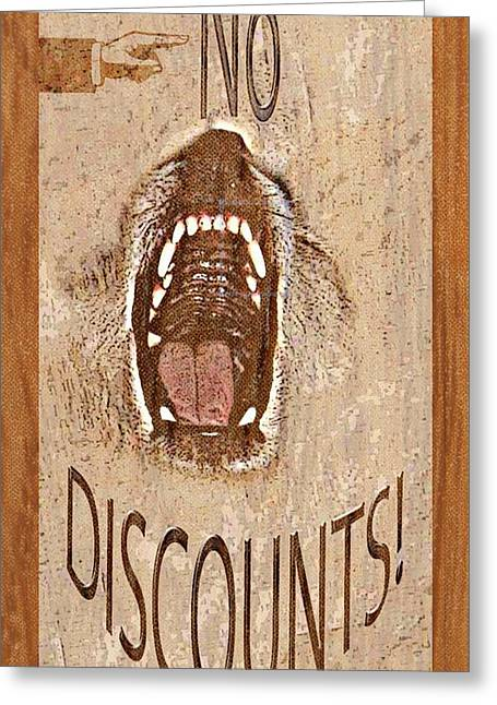 No Discounts Greeting Card by Sherry Gombert