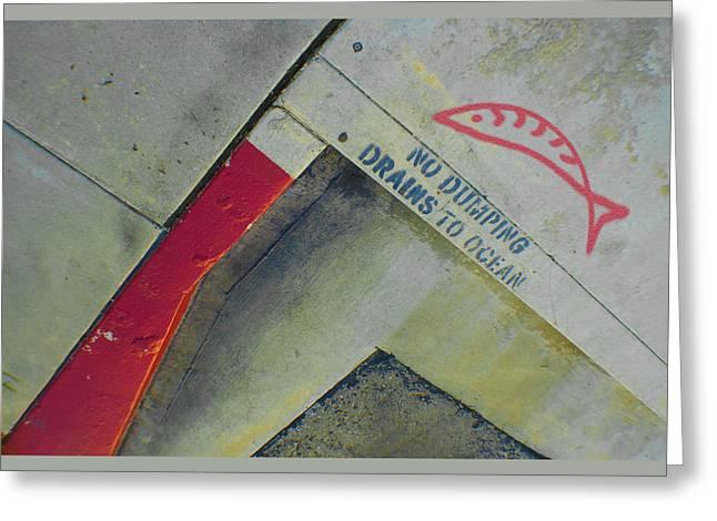 No Dumping - Drains To Ocean No 1 Greeting Card