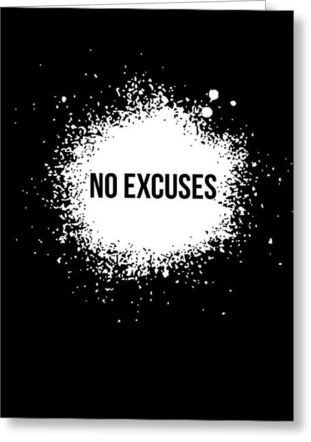 No Excuses Poster Black  Greeting Card by Naxart Studio