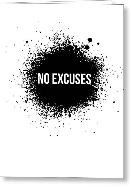 No Excuses Poster White Greeting Card by Naxart Studio