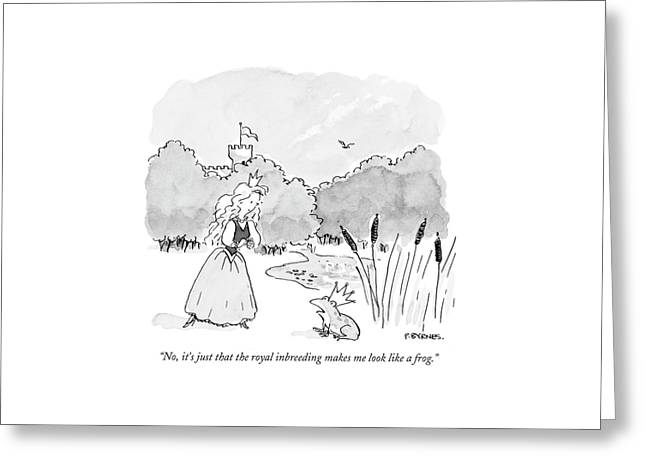 No, It's Just That The Royal Inbreeding Makes Greeting Card by Pat Byrnes