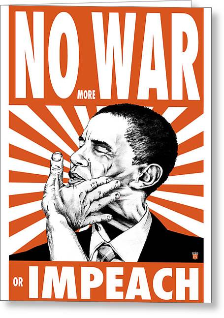 No More War Or Impeach Greeting Card by Philip Slagter
