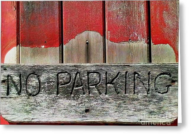 Greeting Card featuring the photograph No Parking by James Aiken