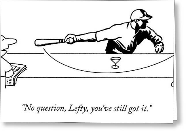 No Question Greeting Card by Charles Barsotti