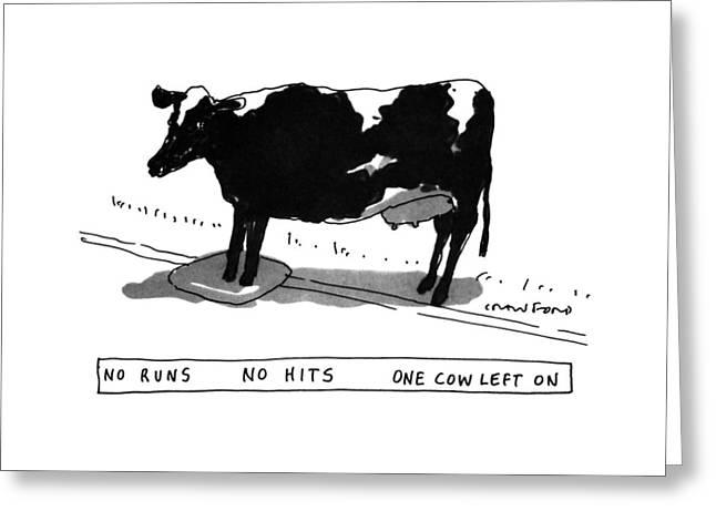 No Runs No Hits One Cow Left Greeting Card